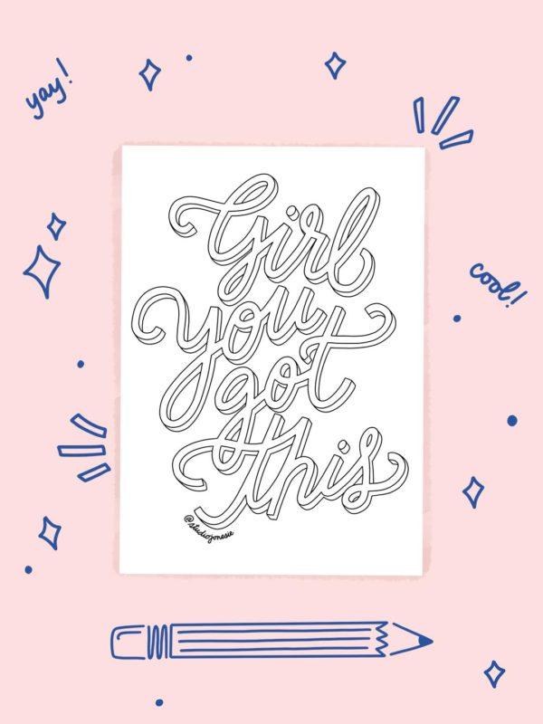 Feuille de Coloriage – Girl You Got This